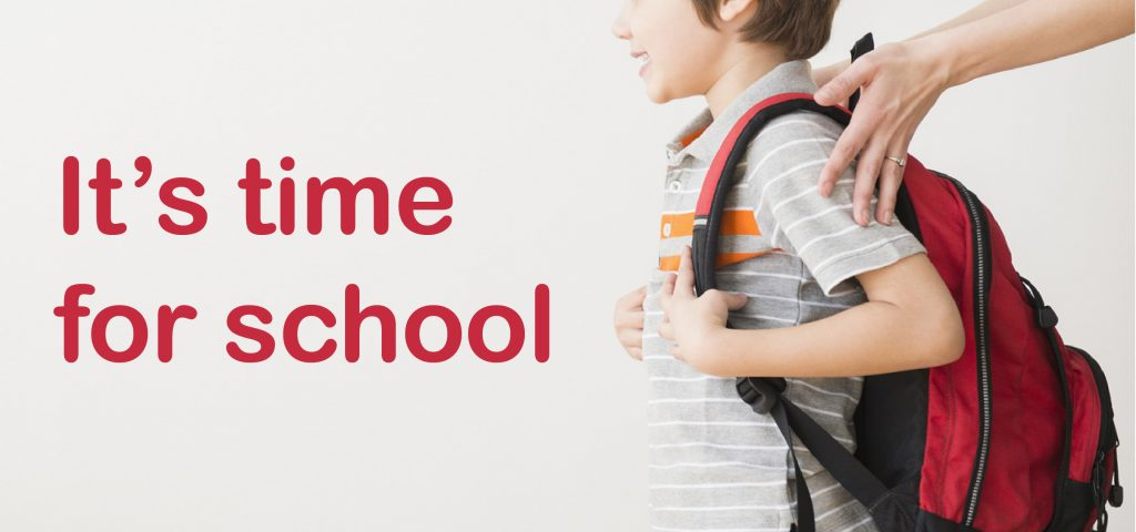 It's time for school.
