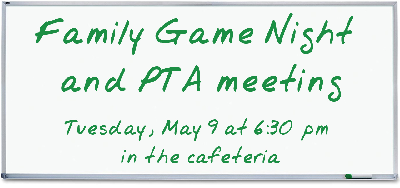 Family Game Night and PTA meeting